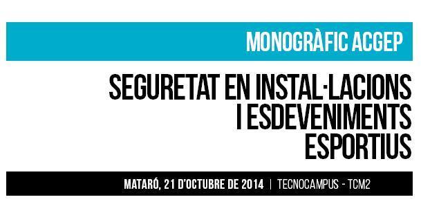 Monogràfic ACGEP: Seguretat en instal·lacions i esdeveniments esportius