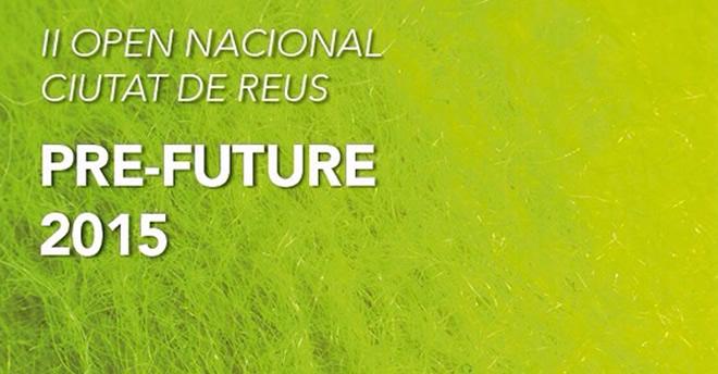 II Open Nacional Ciutat de Reus | PRE FUTURE 2015