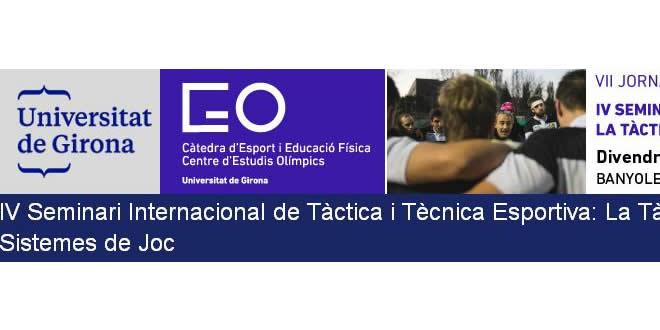 """IV Seminari Internacional de Tàctica i Tècnica Esportiva: """"La Tàctica Col·lectiva i els Sistemes de Joc"""""""