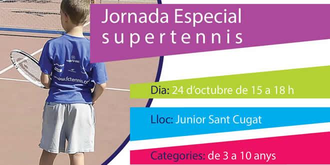 Jornada Especial Supertennis al Júnior Sant Cugat 24 d'octubre