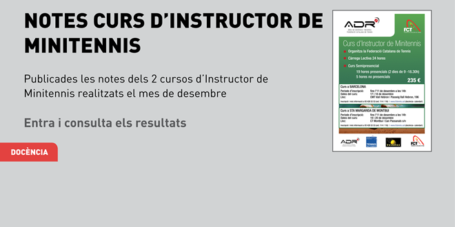 Es publiquen les notes dels 2 Cursos d'Instructor de Minitennis